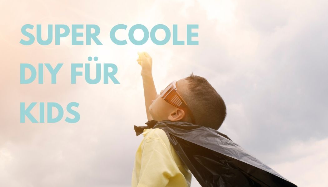 Super coole DIY für Kids